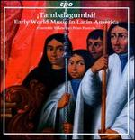 ¡Tambalagumbá!: Early World Music in Latin America