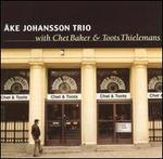 �ke Johansson Trio with Chet Baker and Toots Thielemans