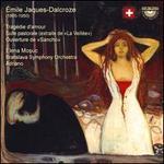 """Émile Jaques-Dalcroze: Tragédie d'amour; Suite pastorale (extraite de """"La Veillée""""); Ouverture de """"Sancho"""""""