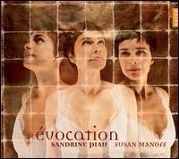 Évocation - Sandrine Piau (soprano); Susan Manoff (piano)