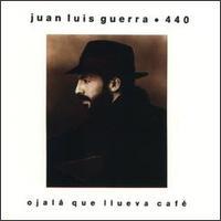 Ójala Que Llueva Café - Juan Luis Guerra y 440