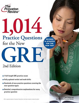 1,014 Practice Questions for the New GRE - Seltzer, Neill, and Staff of the Princeton Review