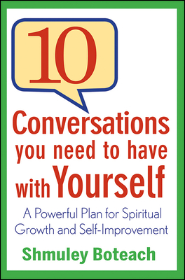 10 Conversations You Need to Have with Yourself - Boteach, Shmuley