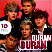 10 Great Songs - Duran Duran