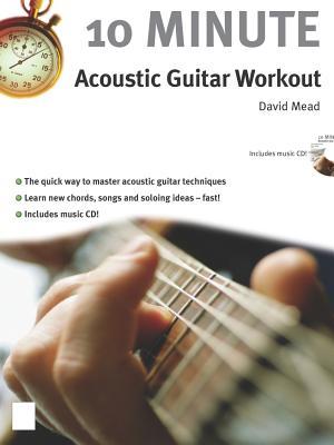 10 Minute Acoustic Guitar Workout - Mead, David, LLM