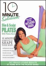 10 Minute Solution: Slim & Sculpt Pilates - Andrea Ambandos