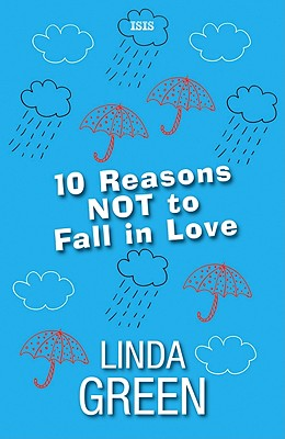 10 Reasons Not to Fall in Love - Green, Linda