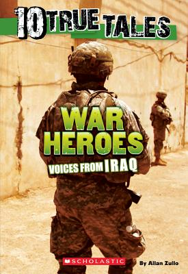 10 True Tales: War Heroes from Iraq - Zullo, Allan