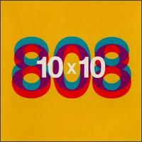 10 X 10 - 808 State