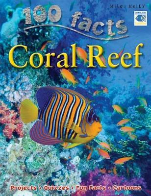 100 Facts Coral Reef - De la Bedoyere, Camilla