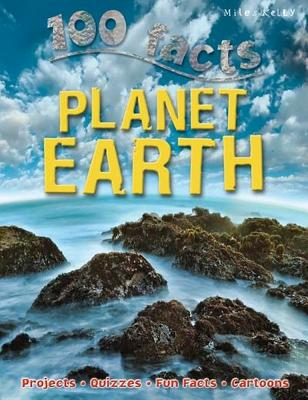 100 Facts Planet Earth: Siscover Eberything You Need to Know about Planet Earth - Riley, Peter