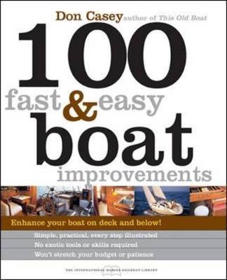 100 Fast & Easy Boat Improvements - Casey, Don, and Casey Don