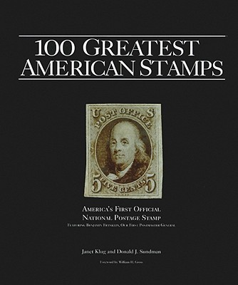 100 Greatest American Stamps - Klug, Janet, and Sundman, Donald J, and Gross, William H (Foreword by)
