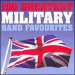 100 Greatest Military Band Favourites [Silva Screen]