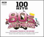 100 Hits: 80s Anthems