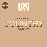 100 Hits: The Best Country Album - Various Artists