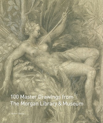 100 Master Drawings from the Morgan Library & Museum - Semff, Michael (Foreword by), and Griswold, William M (Text by)
