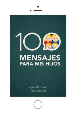 100 Mensajes Para MIS Hijos - Weisbrod, Egres