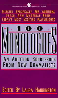 100 Monologues: An Audition Sourcebook from New Dramatists - Various, and Harrington, Laura (Editor)