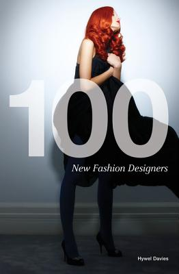 100 New Fashion Designers - Davies, Hywel