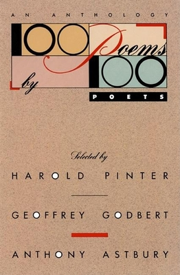 100 Poems by 100 Poets - Pinter, Harold, and Godbert, Geoffrey (Designer), and Astbury, Anthony (Designer)