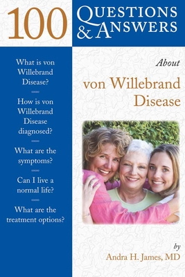 100 Questions & Answers about von Wildebrand Disease - James, Andra H