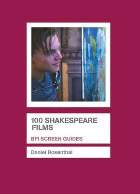 100 Shakespeare Films - Rosenthal, Daniel