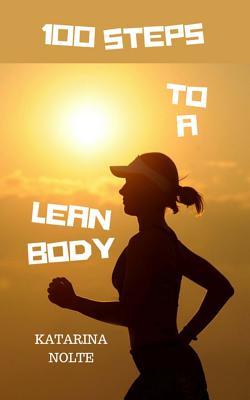 100 Steps to a Lean Body - Nolte, Katarina
