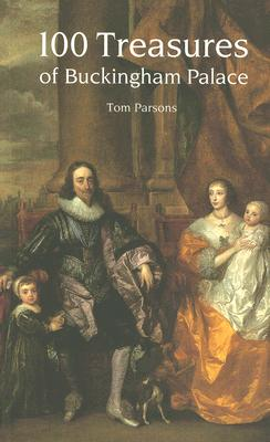 100 Treasures of Buckingham Palace - Parsons, Tom, edi, and Barron, Kathryn, and Winterbottom, Matthew