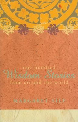 100 Wisdom Stories from Around the World - Silf, Margaret, Ms.