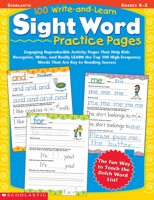 100 Write-And-Learn Sight Word Practice Pages: Engaging Reproducible Activity Pages That Help Kids Recognize, Write, and Really Learn the Top 100 High-Frequency Words That Are Key to Reading Success - Teaching Resources, Scholastic, and Cooper, Terry (Editor)