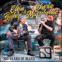 100 Years of Blues - Elvin Bishop/Charlie Musselwhite
