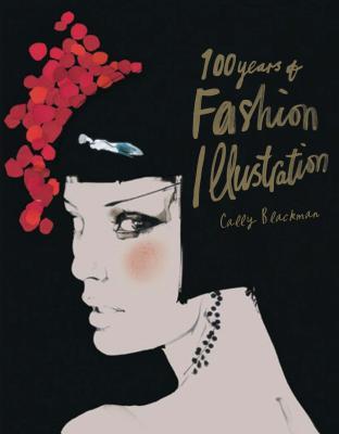 100 Years of Fashion Illustration - Blackman, Cally