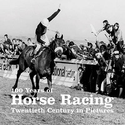 100 Years of Horse Racing -