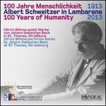 100 Years of Humanity: Ullrich Böhme Plays Bach