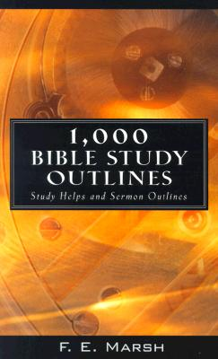 1000 Bible Study Outlines - Marsh, F E