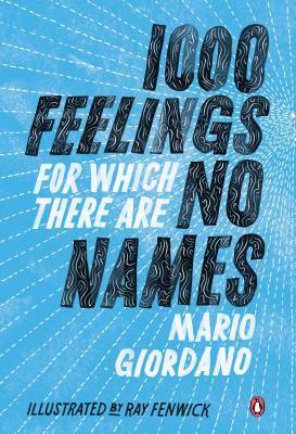 1000 Feelings for Which There Are No Names - Giordano, Mario, Dr., and Cole, Isabel Fargo (Translated by)
