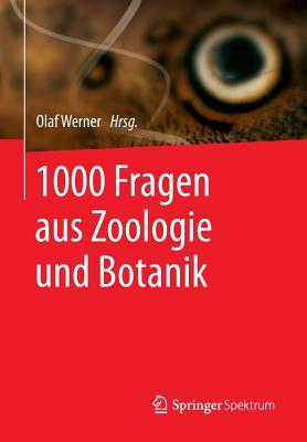 1000 Fragen Aus Zoologie Und Botanik - Werner, Olaf (Editor)