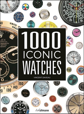 1000 Iconic Watches: A Comprehensive Guide - Daveau, ,Vincent