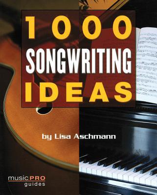 1000 Songwriting Ideas - Aschmann, Lisa