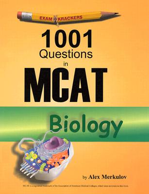 1001 Questions in MCAT Biology - Merkulov, Alex