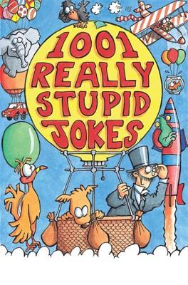 1001 Really Stupid Jokes - Phillips, Mike