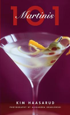 101 Martinis - Haasarud, Kim, and Grablewski, Alexandra