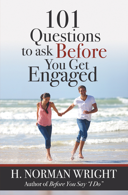101 Questions to Ask Before You Get Engaged - Wright, H Norman, Dr.