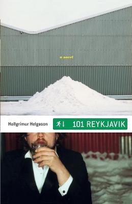101 Reykjavik - Helgason, Hallgrimur, and Fitzgibbon, Brian (Translated by)