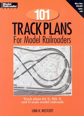 101 Track Plans for Model Railroaders - Westcott, Linn H