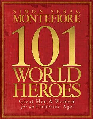101 World Heroes - Sebag Montefiore, Simon