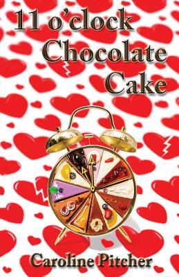 11 O'clock Chocolate Cake - Pitcher, Caroline