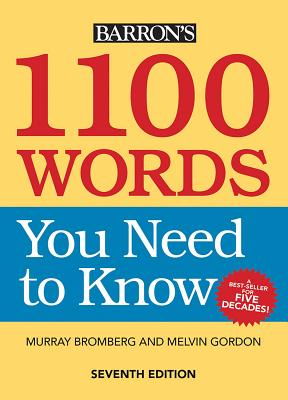 1100 Words You Need to Know - Bromberg, Murray, M.A., and Gordon, Melvin