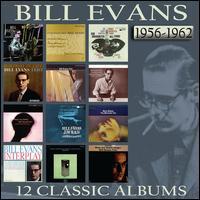12 Classic Albums: 1956-1962 - Bill Evans